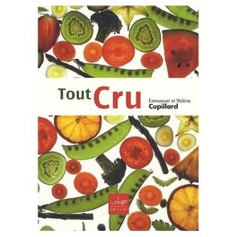 Couverture du livre : Tout cru : Recettes sans gluten et sans produits laitiers