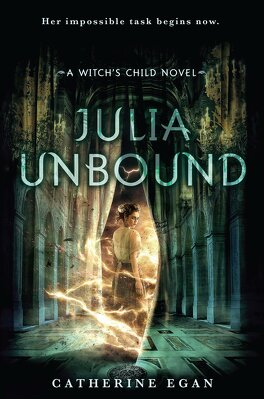 Couverture du livre : Witch's child, tome 3 : Julia Unbound