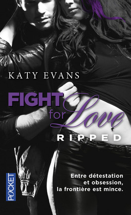 Couverture du livre : Fight for Love, Tome 5 : Ripped