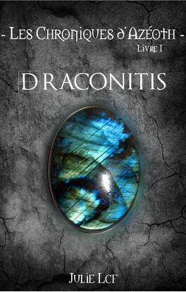 Couverture du livre : Les Chroniques d'Azéoth, Tome 1 : Draconitis