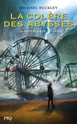 Couverture du livre : La Déferlante, Tome 2 : La Colère des abysses