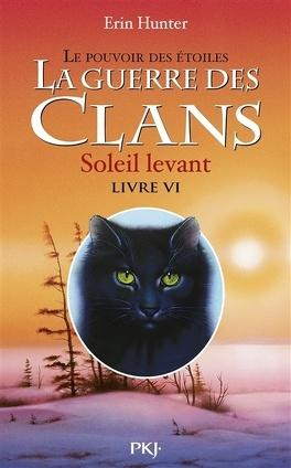 Couverture du livre : La Guerre des Clans, le Pouvoir des Étoiles, Tome 6 : Soleil Levant