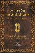 Le livre des incantations : Les clefs de la magie blanche