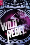couverture Wild & Rebel, Tome 1