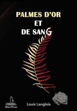 Couverture du livre : Palmes d'or et de sang