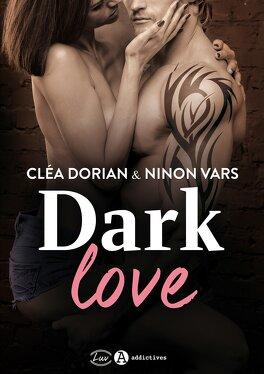 Couverture du livre : Dark Love, l'Intégrale