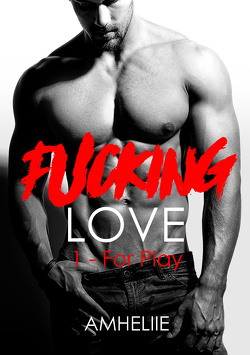 Couverture de Fucking Love, Tome 1 : For Play