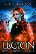 Bayou Fantasy, Tome 3 : Légion