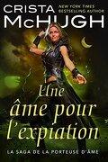 The Soulbearer Trilogy, Tome 4 : Une âme pour l'expiation