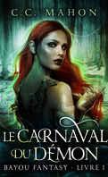 Bayou Fantasy, Tome 1 : Le Carnaval du démon