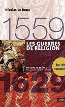 Les guerres de Religion (1559-1629)