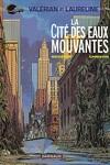 couverture Valérian, agent spatio-temporel, tome 1 : La cité des eaux mouvantes