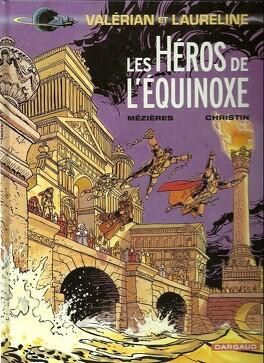 Couverture du livre : Valérian, agent spatio-temporel, tome 8 : Les Héros de l'équinoxe