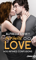 Infinite ∞ Love, Tome 5 : Nos infinies confusions