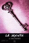 couverture La Meute, Tome 6 : Enchainée
