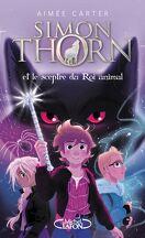 Simon Thorn, Tome 1 : Simon Thorn et le sceptre du roi animal