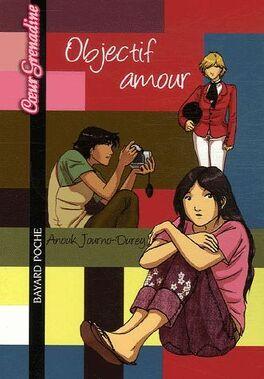 Couverture du livre : Objectif amour
