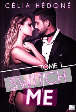 Couverture du livre : Switch me, Tome 1
