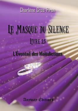 Couverture du livre : Le Masque du Silence, Tome 2.5 : L'Éventail des Malédictions