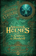Les Dossiers Cthulhu, Tome 1 : Sherlock Holmes et les Ombres de Shadwell