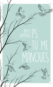 Letters to the lost, Tome 1 : P. S. : Tu me manques