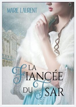 Couverture du livre : La fiancée du Tsar