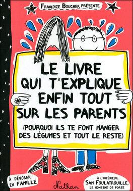 Couverture du livre : Le livre qui t'explique enfin tout sur tes parents