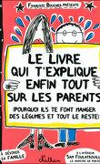 Le livre qui t'explique enfin tout sur tes parents