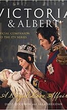 Victoria and Albert : A royal love affair - Official companion guide to the ITV series