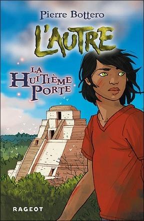 L'Autre, tome 3 : La Huitième Porte de Pierre Bottero