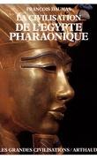 La civilisation de l'Egypte Pharaonique