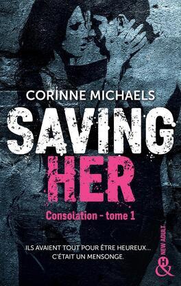 Couverture du livre : Consolation, Tome 1 : Saving Her