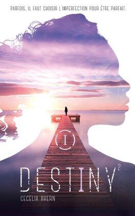 Couverture du livre : Destiny, Tome 2 : Parfaite