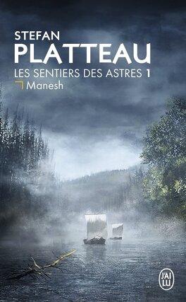 Couverture du livre : Les Sentiers des astres, Tome 1 : Manesh