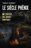 Le siècle Phénix : L'Odyssée des sœurs fantômes
