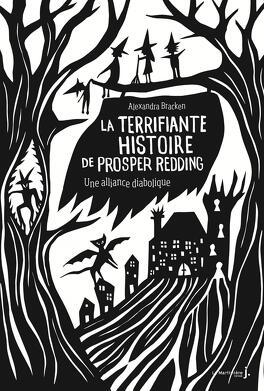 Couverture du livre : La terrifiante histoire de Prosper Redding, Tome 1 : Une alliance diabolique