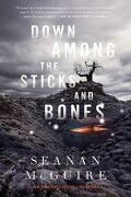 Wayward Children, Tome 2 : Down Among the Sticks and Bones