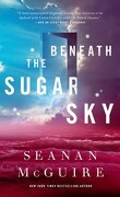 Wayward Children, tome 3 : Beneath the Sugar Sky