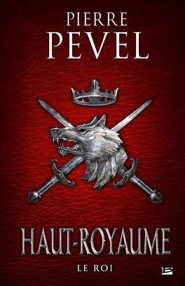 Couverture du livre : Haut-Royaume, Tome 3 : Le Roi