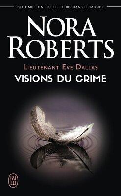 Couverture de Lieutenant Eve Dallas, Tome 19 : Visions du crime