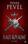 Haut-Royaume, Tome 3 : Le Roi