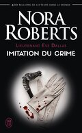Lieutenant Eve Dallas, Tome 17 : Imitation du crime