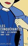Les Conquérantes, Tome 1 : Les Chaînes (1890 - 1930)