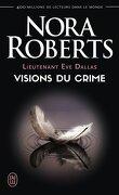 Lieutenant Eve Dallas, Tome 19 : Visions du crime