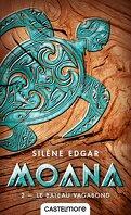 Moana, Tome 2 : Le Bateau Vagabond