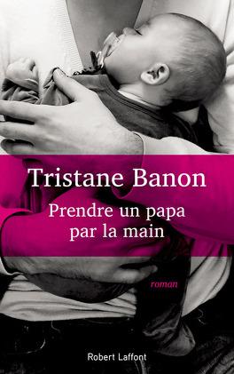 Couverture du livre : Prendre un papa par la main
