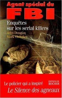 Couverture du livre : Agent spécial du FBI: Enquêtes sur les serial killer
