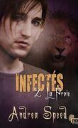 Infectés, Tome 2 : La Proie
