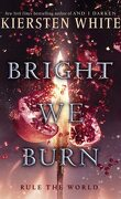 The Conquerors Saga, tome 3 : Bright We Burn