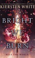 The Conquerors Saga, tome 3 : Bright We Burn